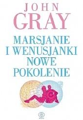 Okładka książki Marsjanie i Wenusjanki nowe pokolenie John Gray