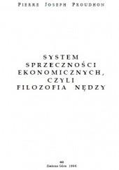 Okładka książki System sprzeczności ekonomicznych, czyli filozofia nędzy Pierre-Joseph Proudhon