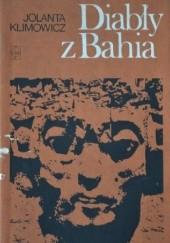 Okładka książki Diabły z Bahia. Reportaże z Ameryki Południowej i Centralnej Jolanta Klimowicz