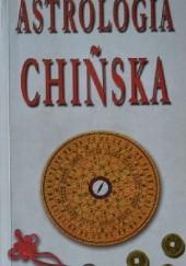 Okładka książki Astrologia chińska Catherine Aubier,Josanne Delangre,Patrick Ravignant