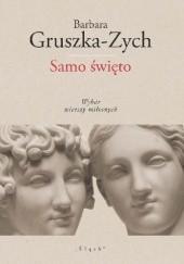 Okładka książki Samo święto Barbara Gruszka-Zych