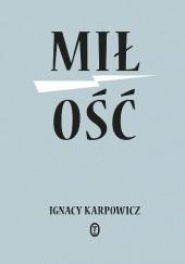 Okładka książki Miłość Ignacy Karpowicz