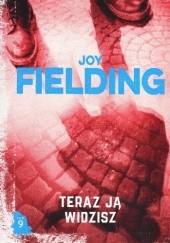 Okładka książki Teraz ją widzisz Joy Fielding