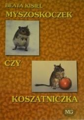 Okładka książki Myszoskoczek czy koszatniczka Beata Kisiel