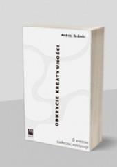 Okładka książki Odkrycie kreatywności. O procesie społecznej estetyzacji Andreas Reckwitz