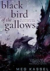 Okładka książki Black Bird of the Gallows Meg Kassel