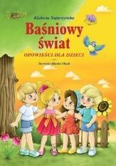 Okładka książki Baśniowy świat. Opowieści dla dzieci. Elżbieta Safarzyńska