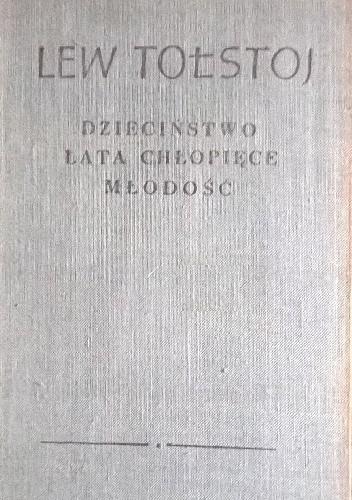 Okładka książki Dzieciństwo, lata chłopięce, młodość Lew Tołstoj