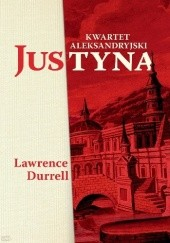 Okładka książki Kwartet aleksandryjski. Justyna Lawrence Durrell