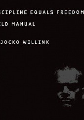 Okładka książki Discipline Equals Freedom: Field Manual Jocko Willink