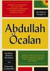 Okładka książki The Political Thought of Abdullah Ocalan: Kurdistan, Womens Revolution and Democratic Confederalism Abdullah Öcalan