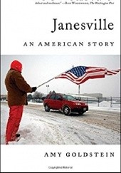 Okładka książki Janesville: An American Story Amy Goldstein