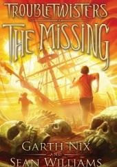 Okładka książki The Missing Sean Williams,Garth Nix
