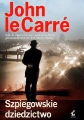 Okładka książki Szpiegowskie dziedzictwo John le Carré