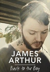 Okładka książki Back to the Boy James Arthur