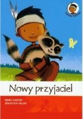 Okładka książki Indianin Nitou. Nowy przyjaciel. Marc Cantin,Sebastian Pelon