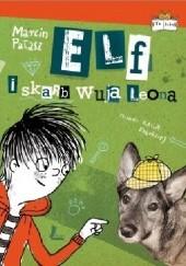 Okładka książki Elf i skarb wuja Leona Marcin Pałasz