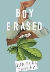 Okładka książki Boy Erased: A Memoir Garrard Conley