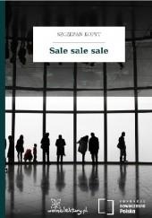 Okładka książki Sale sale sale Szczepan Kopyt