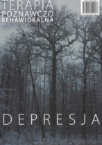 Okładka książki Terapia Poznawczo-Behawioralna. Depresja. praca zbiorowa