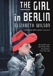 Okładka książki The Girl in Berlin Elizabeth Wilson