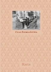 Okładka książki Czas ziemiaństwa. Koniec XIX wieku - 1945 Anna Richter