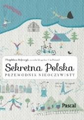 Okładka książki Sekretna Polska. Przewodnik nieoczywisty Magdalena Stefańczyk