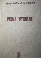 Okładka książki Pisma wybrane Pierre Teilhard de Chardin