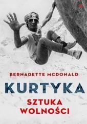Okładka książki Kurtyka. Sztuka wolności Bernadette McDonald