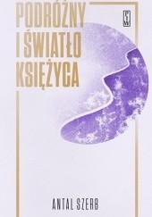 Okładka książki Podróżny i światło księżyca Antal Szerb
