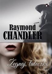 Okładka książki Żegnaj, laleczko Raymond Chandler