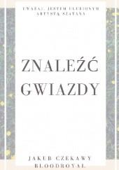 Okładka książki Znaleźć gwiazdy Jakub Czekawy