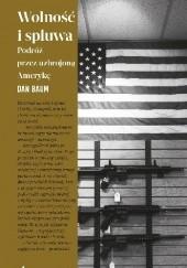 Okładka książki Wolność i spluwa. Podróż przez uzbrojoną Amerykę Dan Baum