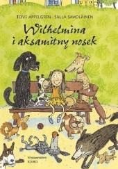Okładka książki Wilhelmina i aksamitny nosek Tove Appelgren,Salla Savolainen