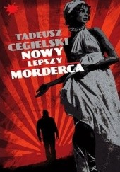 Okładka książki Nowy lepszy morderca Tadeusz Cegielski