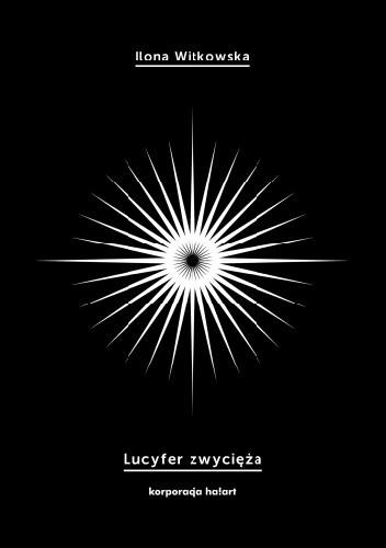 Okładka książki Lucyfer zwycięża Ilona Witkowska