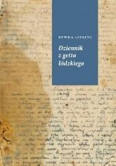 Okładka książki Dziennik z getta łódzkiego Rywka Lipszyc