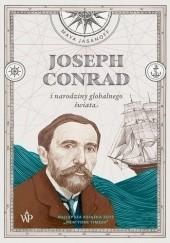 Okładka książki Joseph Conrad i narodziny globalnego świata Maya Jasanoff