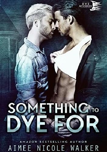 Okładka książki Something to Dye For Aimee Nicole Walker
