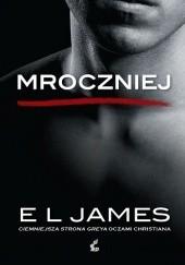 Okładka książki Mroczniej E L James