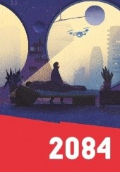 Okładka książki 2084: The Anthology Christopher Priest,Jeff Noon,Lavie Tidhar,Dave Hutchinson,Aliya Whiteley,J.P. Smythe,Anne Charnock,Desirina Boskovich,Courttia Newland,Cassandra Khaw