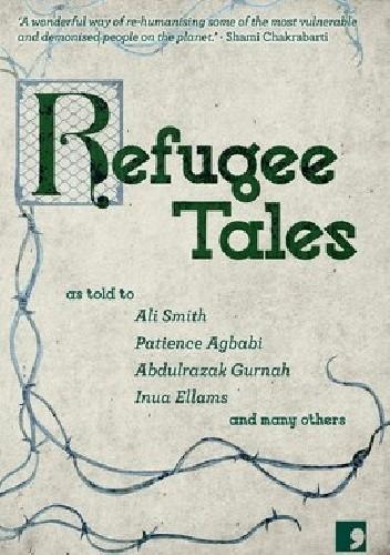 Okładka książki Refugee Tales Patience Agbabi,Inua Ellams,Abdulrazak Gurnah,Marina Lewycka,Ali Smith