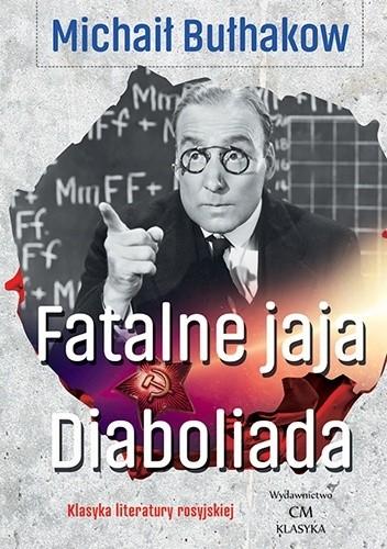 Okładka książki Fatalne jaja. Diaboliada Michaił Bułhakow