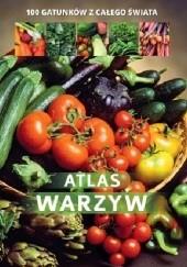 Okładka książki Atlas warzyw. 100 gatunków z całego świata praca zbiorowa