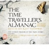 Okładka książki The Time Traveller's Almanac Part 2 - Reactionaries Jeff VanderMeer, Ray Bradbury, George R.R. Martin, Harry Turtledove, David Langford, Ann VanderMeer, Elizabeth Bear, Gary Kilworth, Steven Utley, John Chu, Ellen Klages