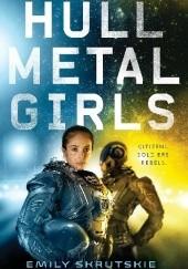 Okładka książki Hullmetal Girls Emily Skrutskie