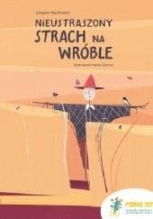 Okładka książki Nieustraszony strach na wróble Grzegorz Majchrowski,Maria Giemza