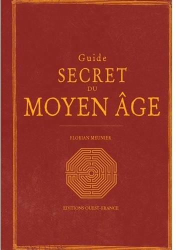Okładka książki Guide secret du Moyen Âge Florian Meunier