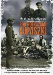 Okładka książki Pod rozkazami Łupaszki Maks Rymsza,Aldona Rymsza