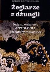 Okładka książki Żeglarze z dżungli. Jedyna w świecie antologia literatury malajskiej praca zbiorowa,Robert Stiller